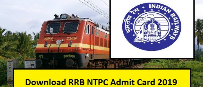 RRB NTPC 2019 ADMIT CARD DOWNLOAD